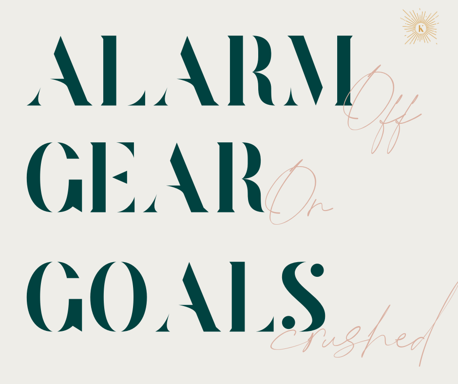 Alarm Off Gear On Goals Crushed
